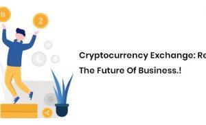 Cryptocurrency Trade: Menciptakan Kembali Masa Depan Bisnis.!